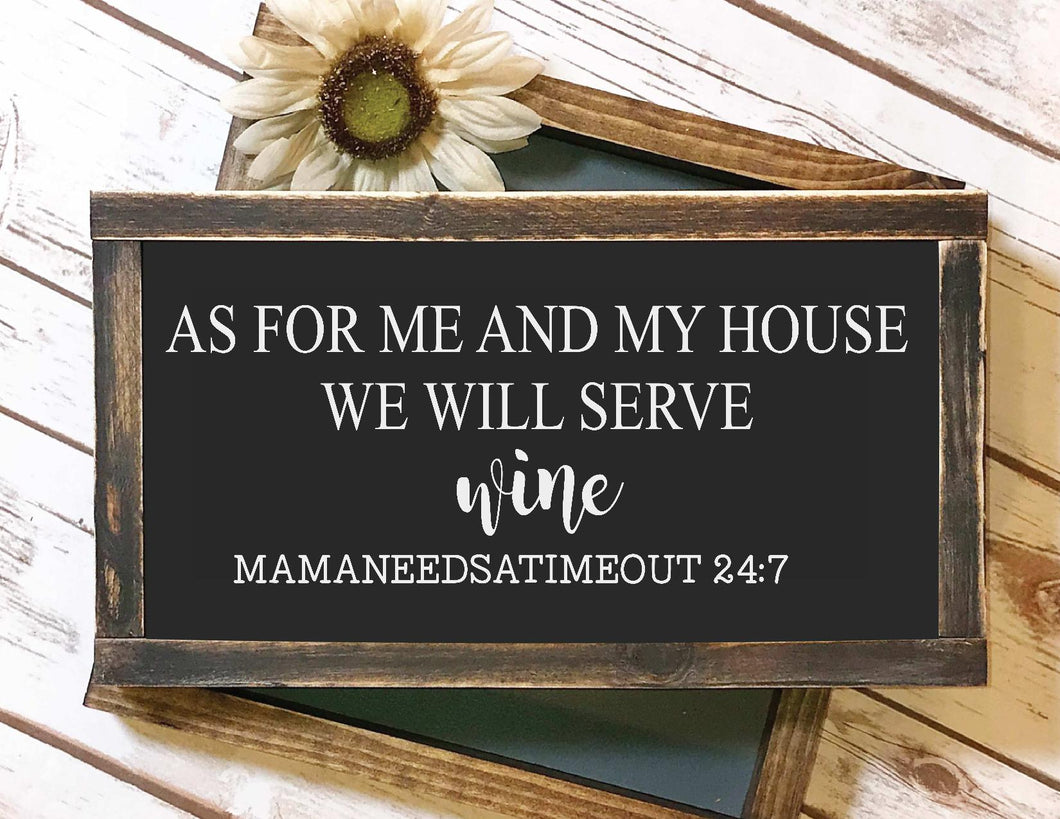 Framed Sign - As For Me And My House We Will Serve Wine Sign