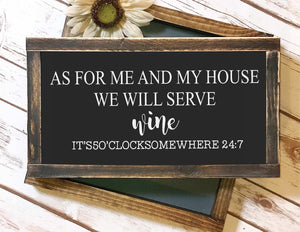 Framed Sign - As For Me And My House We Will Serve Wine