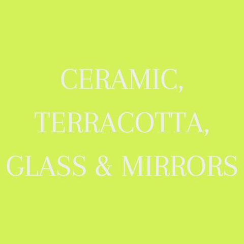 Ceramics, Terracotta, Glass & Mirrors