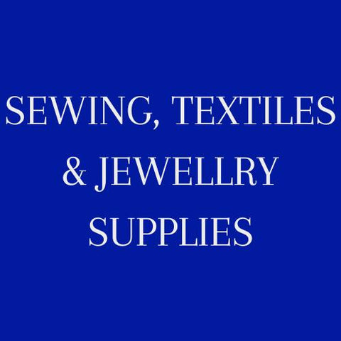 Sewing, Textiles & Jewellery Supplies