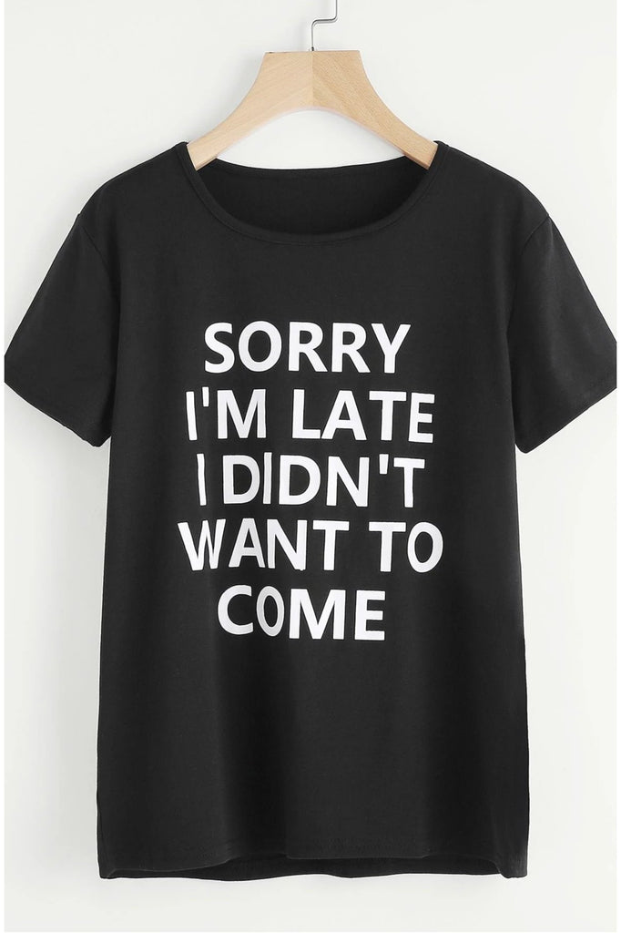 Sorry I'm Late Tee - Della Direct