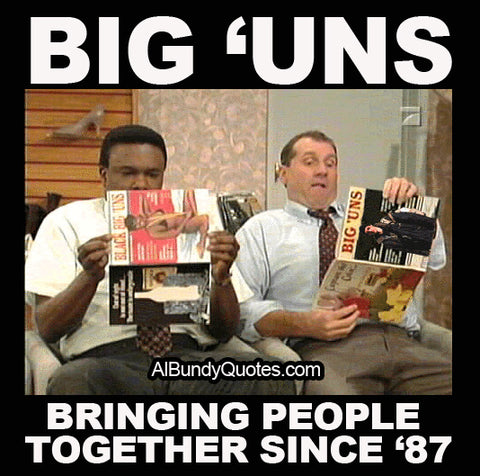 Al Bundy Big Un's