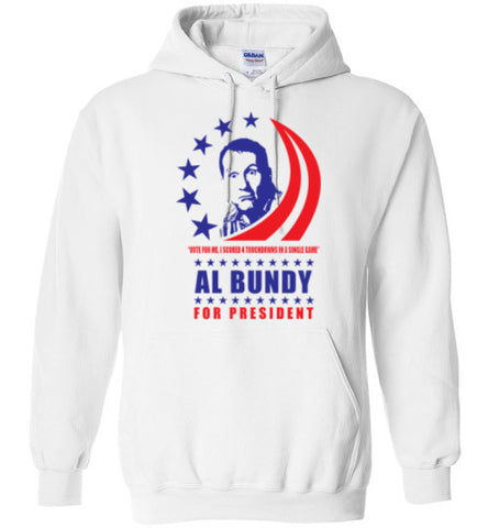 Al Bundy Quotes Apparel - Al Bundy for President Hoodie