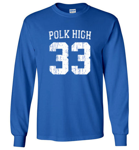 Al Bundy Quotes Apparel - Polk High #33 Long Sleeve
