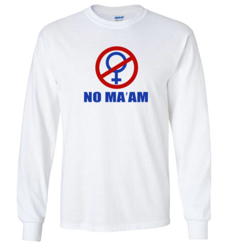 NO MA'AM Long Sleeve - Al Bundy Quotes