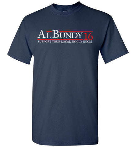 Al Bundy Quotes Apparel - Al Bundy for President '16