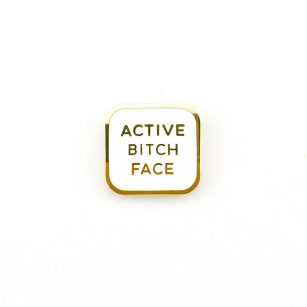 Active Bitch Face Pin