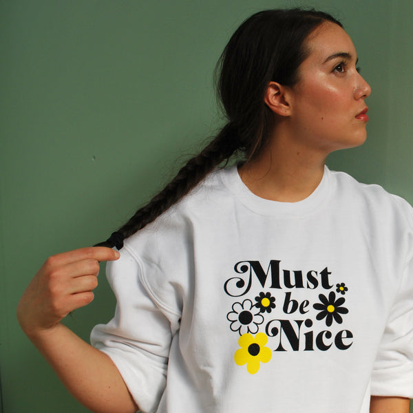 Must Be Nice Unisex Sweatshirt