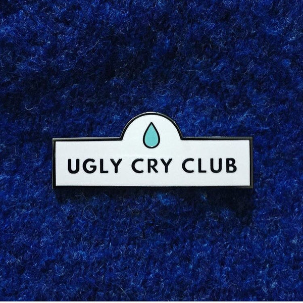 Ugly Cry Club Pin