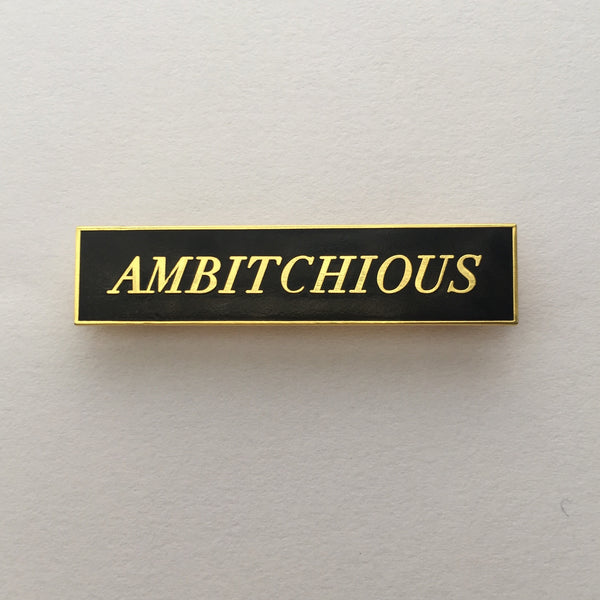 Ambitchious Pin - Weird Empire