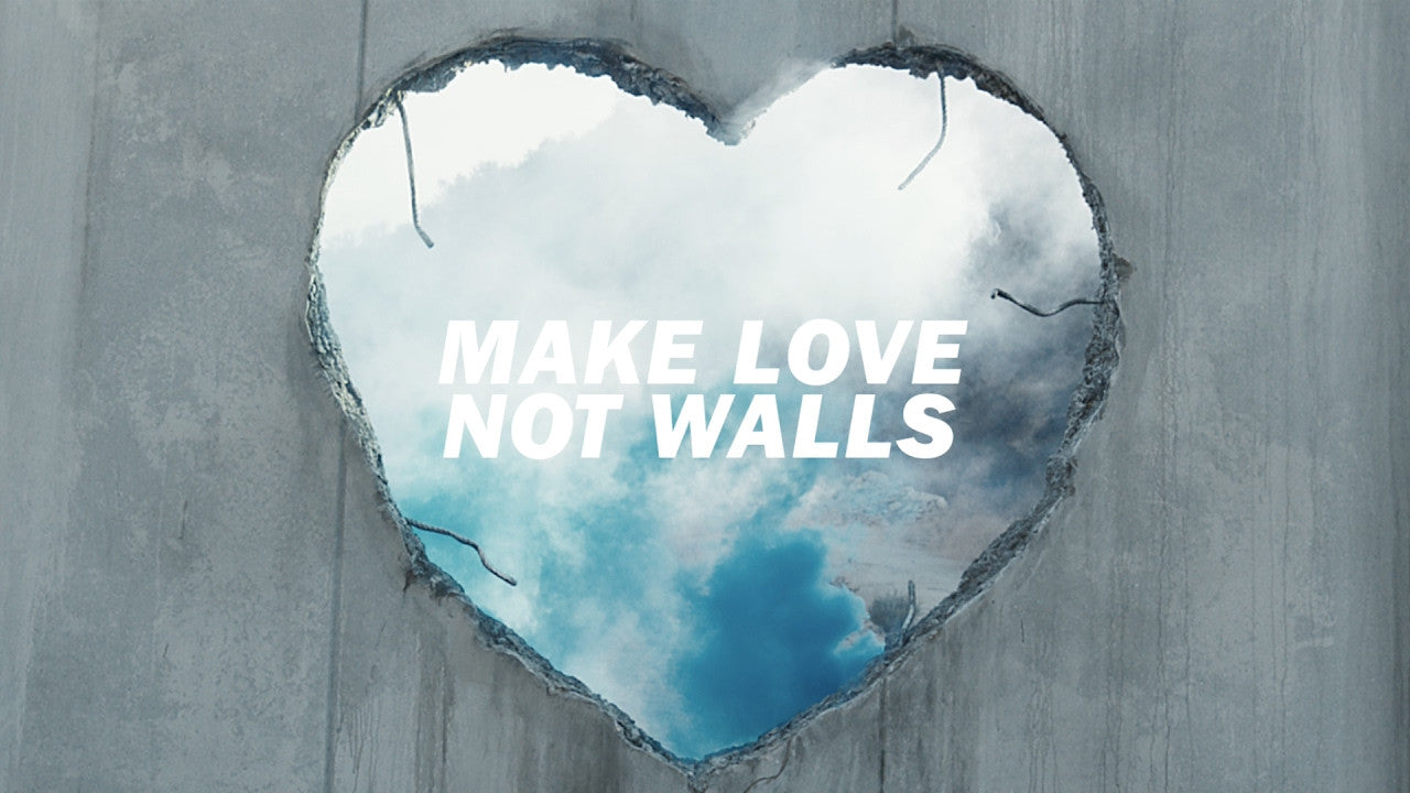 MAKE LOVE NOT WALLS | EVENT