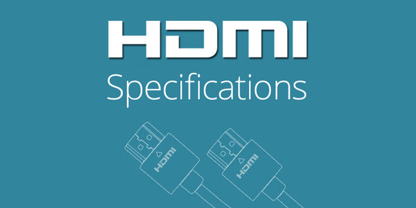 Specifications of HDMI Cables