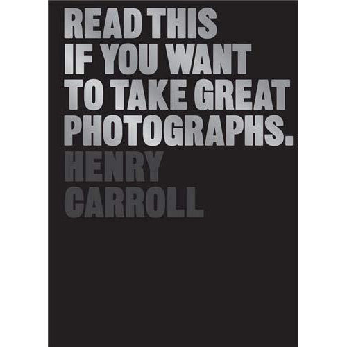 BOOK | READ THIS IF YOU WANT TO TAKE GREAT PHOTOGRAPHS
