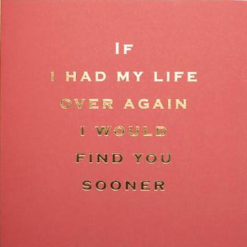 CARD | IF I HAD MY LIFE OVER