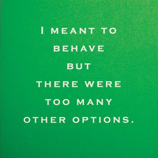 CARD | I MEANT TO BEHAVE