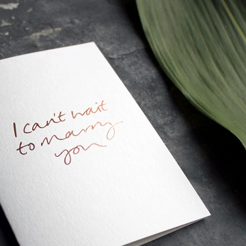 CARD | I CAN'T WAIT TO MARRY YOU