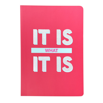 A5 NOTEBOOK | IT IS WHAT IT IS