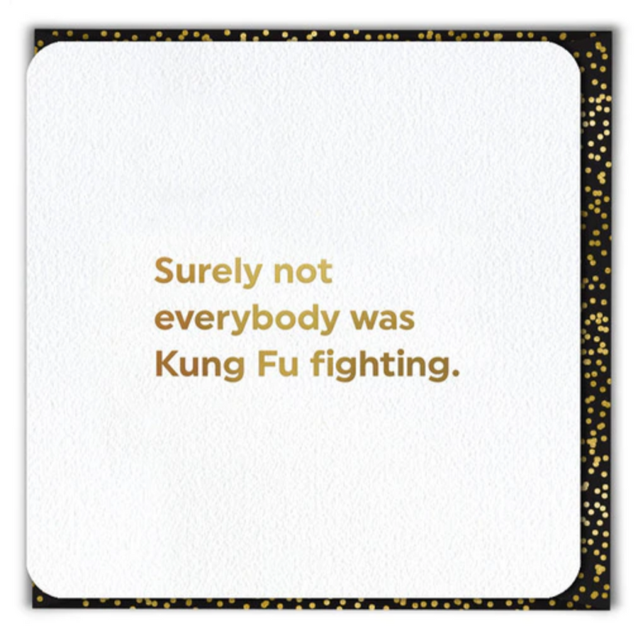 CARD | KUNG FU FIGHTING