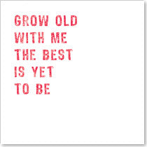CARD | GROW OLD WITH ME