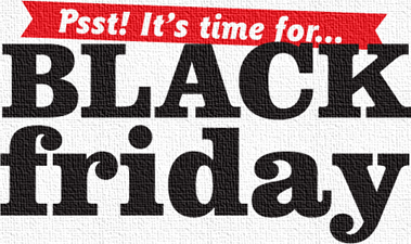 PSST~ It's time for Black Friday