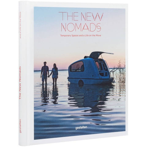 Gestalten - The New Nomads - Temporary Spaces and a Life on the Move