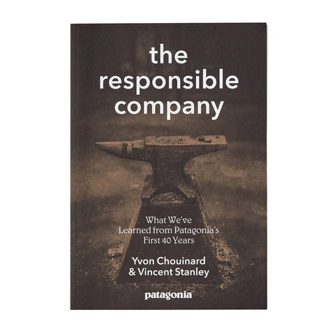 The Responsible Company - Yvon Chouinard & Vincent Stanley