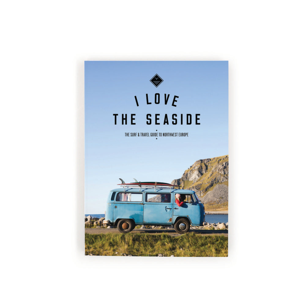 I Love The Seaside - A SURF & TRAVEL GUIDE TO NORTHWEST EUROPE