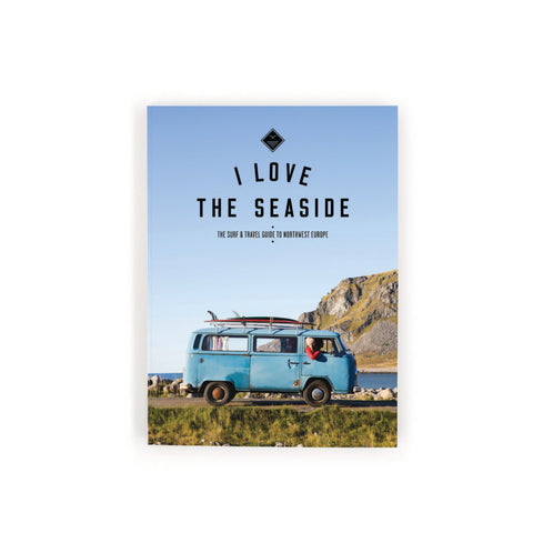 I Love The Seaside - Surf and Travel guide to Northwest Europe