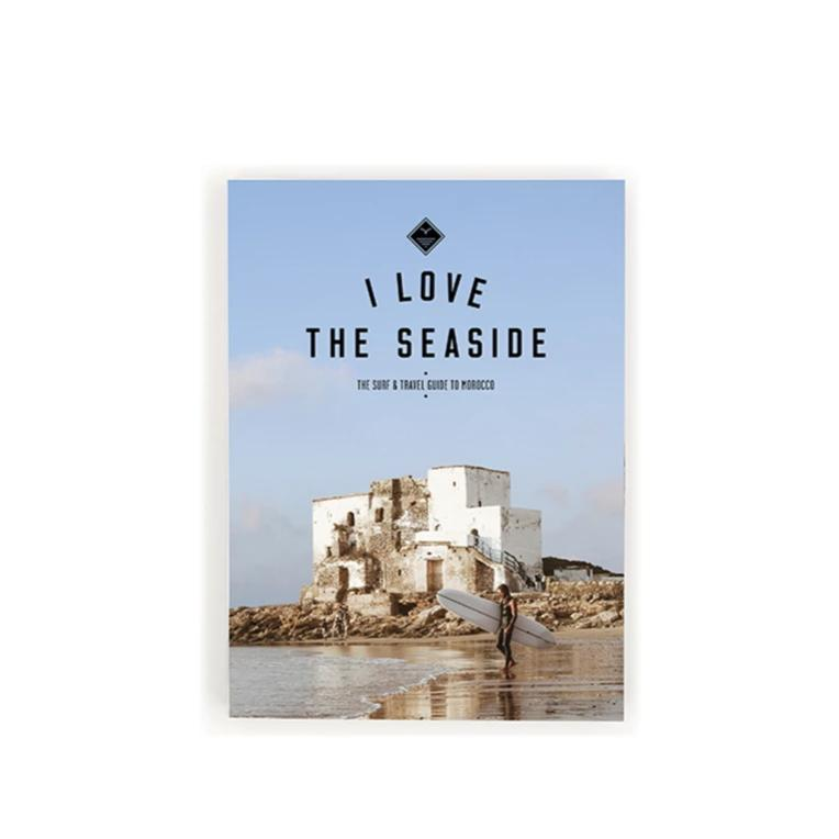 I Love The Seaside - Surf and Travel guide to Morocco
