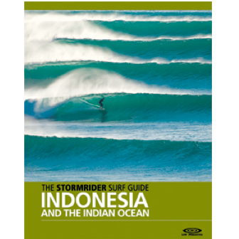 The Stormrider Surf Guide - Indonesia & the Indian Ocean