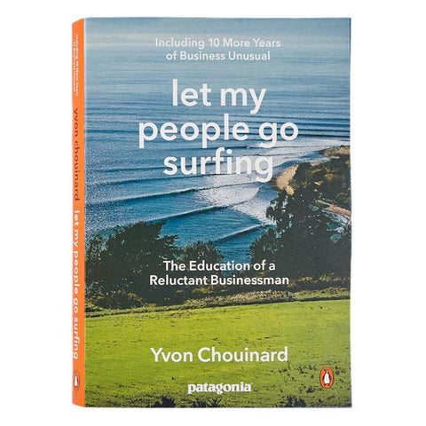 Patagonia - Let My People Go Surfing (Yvon Chouinard)