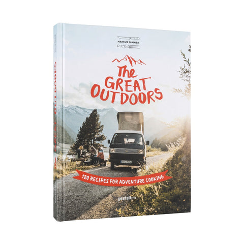 The Great Outdoors - 120 Recipes for Adventure Cooking