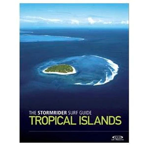 The Stormrider Surf Guide - Tropical Islands