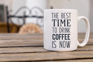 Best Time To Drink Coffee Mug - Potter's Printing