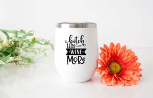 Bitch Less Wine More Wine Tumbler - Potter's Printing
