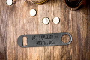 Dad's Quarantine Bottle Opener