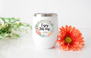 Enjoy This Day Wine Tumbler - Potter's Printing