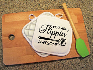 You Are Flipping Awesome Pot Holder - Potter's Printing