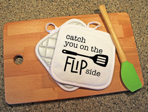 Catch You On The Flip Side Pot Holder - Potter's Printing
