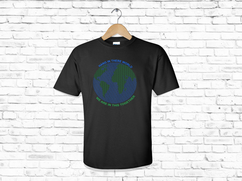Hang In There World We Are In This Together Shirt - Potter's Printing