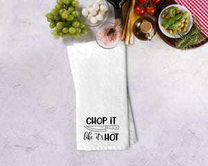 Chop it LIke It's Hot Kitchen Towel - Potter's Printing