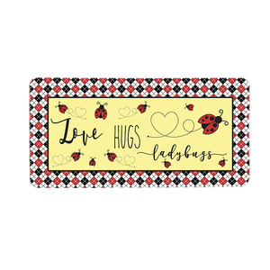 Love Hugs and Ladybugs Wreath Sign
