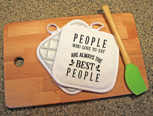 People Who Love to eat are the Best People Pot Holder - Potter's Printing