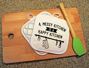 A Messy Kitchen is a Happy Kitchen Pot Holder - Potter's Printing