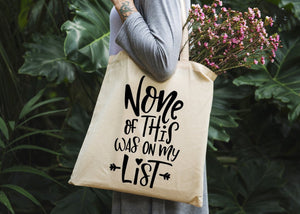 None of This was on My List Tote Bag - Potter's Printing