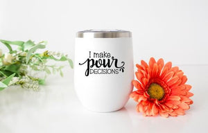 Pour Decisions Wine Tumbler