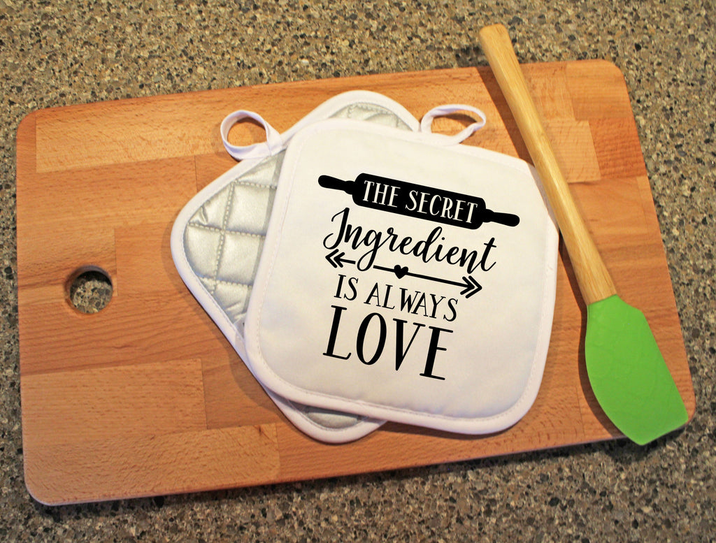 The Secret Ingredient Is Always Love Pot Holder - Potter's Printing