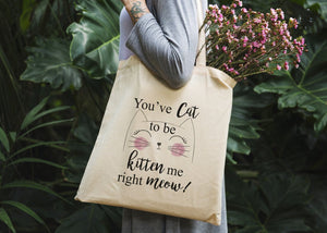 You've Got to be Kitten Me Tote Bag - Potter's Printing