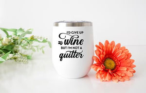Not a Quitter Wine Tumbler - Potter's Printing