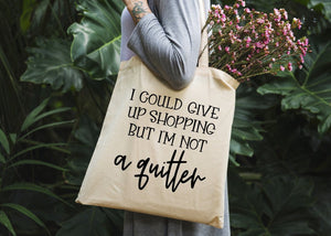 I'm Not A Quitter Tote Bag - Potter's Printing